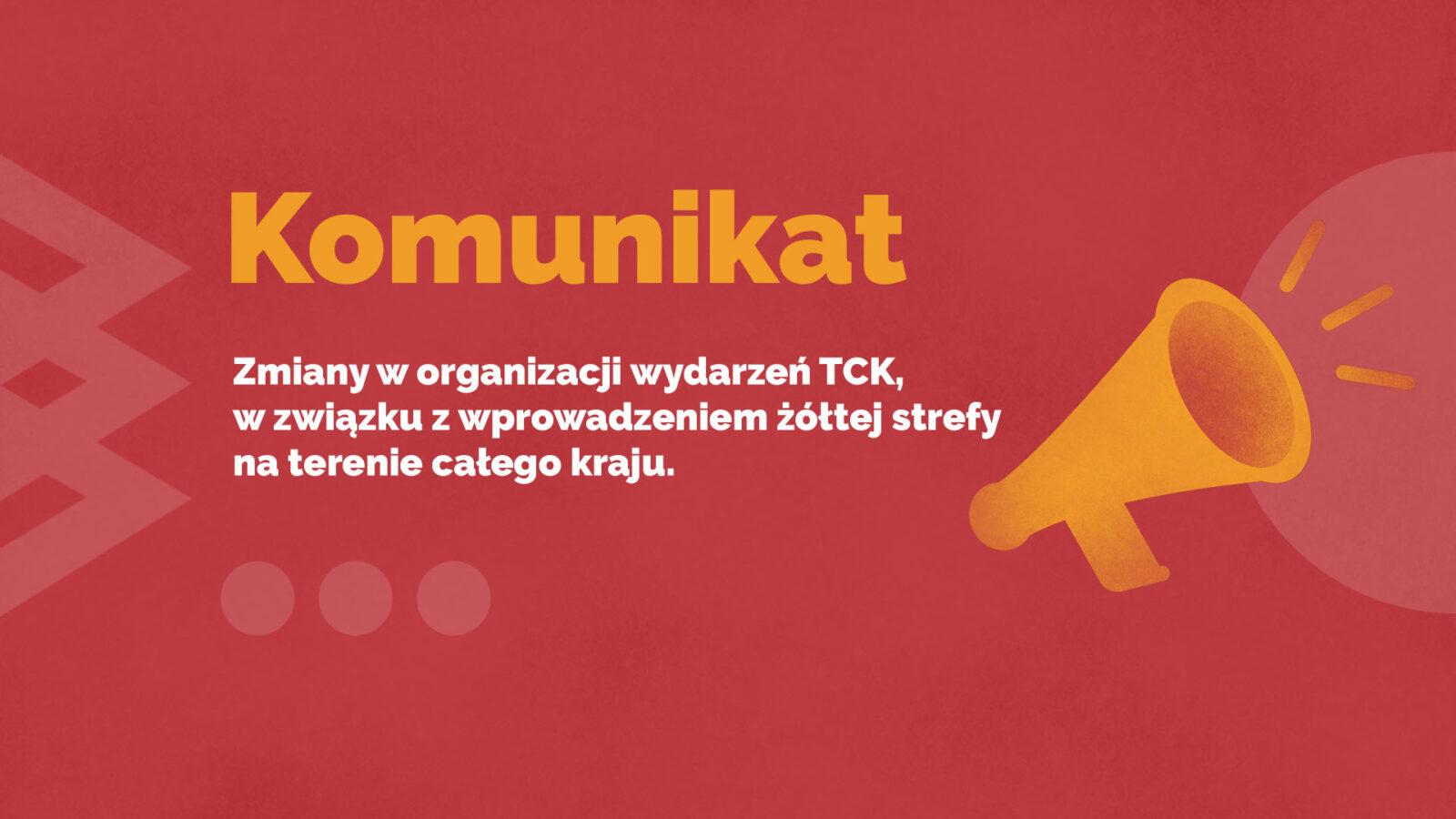 Komunikat TCK: Zmiany w organizacji wydarzeń TCK w związku z wprowadzeniem żółtej strefy COVID