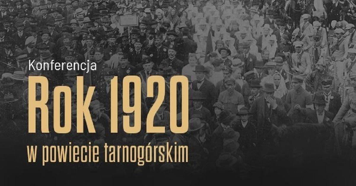 Konferencja - Rok 1920 w powiecie tanogórskim - infografika