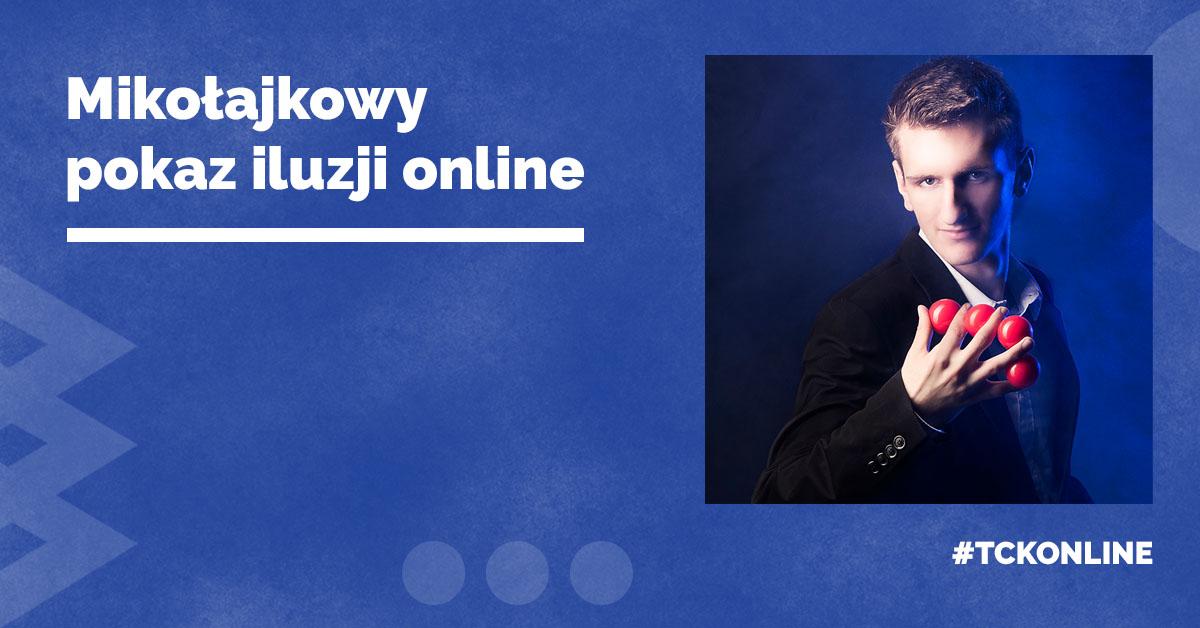 Mikołajkowy pokaz iluzji online w TCK