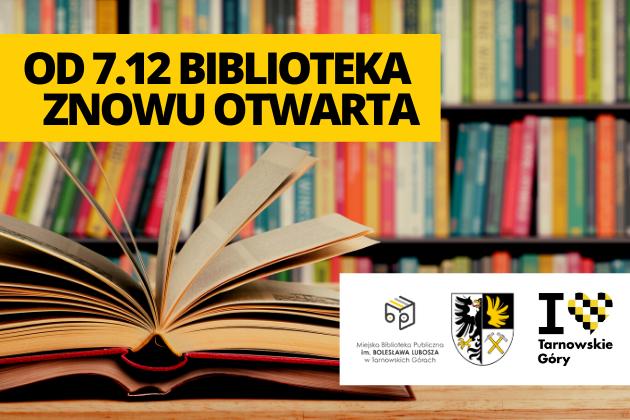 Od 07.12.2020 biblioteka w Tarnowskich Górach będzie znowu otwarta