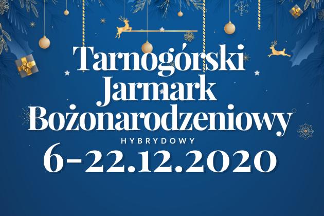 Hybrydowy Tarnogórski Jarmark Bożonarodzeniowy 6 do 22 grudnia 2020 - infografika