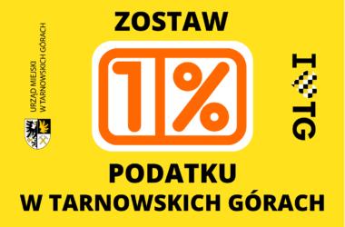 Zostaw 1 % podatku w Tarnowskich Górach - infografika