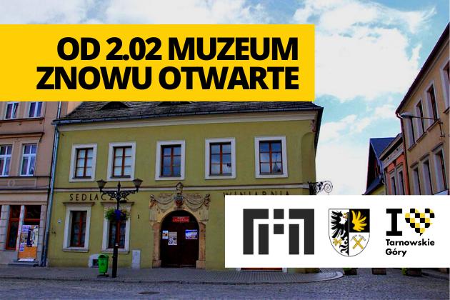 Od 02.02.2021 Muzeum w Tarnowskich Górach znowu otwarte - infografika