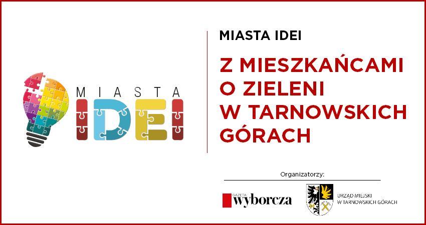 Miasta Idei. Z mieszkańcami o zieleni w Tarnowskich Górach - infografika
