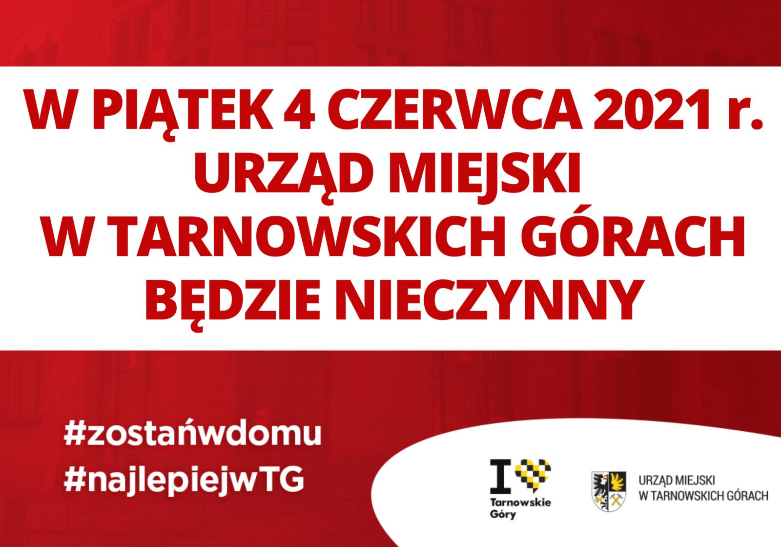 W piątek 4 czerwca urząd miejski w Tarnowskich Górach będzie nieczynny - infografika