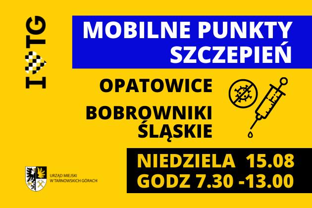 Infografika, mobilne punkty szczepień w Opatowicach i Bobrownikach Śląskich. 15 sierpnia od 7:30 do 13:00.